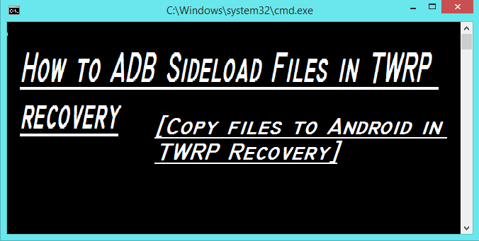 How to ADB sideload in TWRP recovery.[Flash files directly from PC to android]